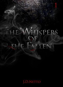 The Whispers of the Fallen by J.D. Netto // I'm still confused…