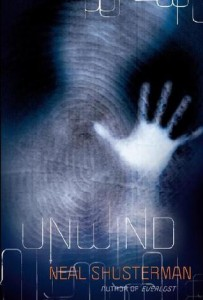 Unwind by Neal Shusterman // Disturbing and Exciting