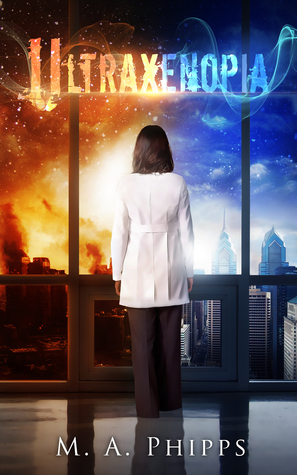Ultraxenopia (Project W.A.R. #1) by M.A. Phipps