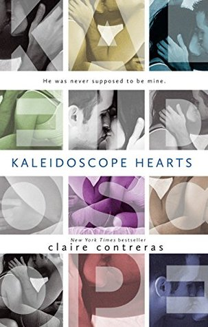 Kaleidoscope Hearts (Hearts, #1) by Claire Contreras