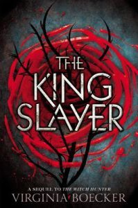 The King Slayer by Virginia Boecker // I Have Mixed Feelings
