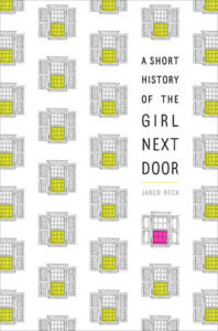 5 Reasons Why You Should Read A Short History of the Girl Next Door by Jared Reck