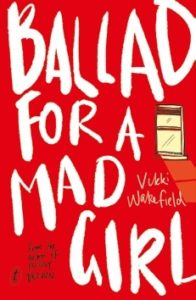 Ballad For A Mad Girl by Vikki Wakefield // A Quick Mystery & Scare